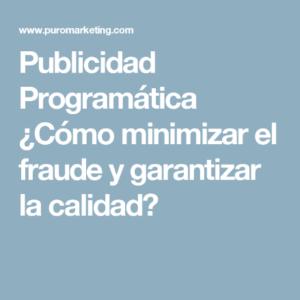 publicidad programática, minimiza el fraude
